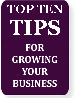 Top Ten Tips for Growing Your Business