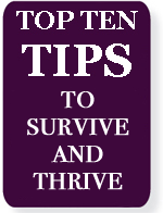 Top Ten Tips to Thrive and Survive