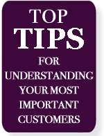 Top tips for Understanding your most important customers